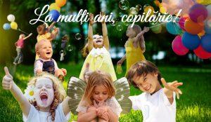 1 Iunie – Ziua Internațională a Copilului. La mulți ani cu sănătate, tuturor copiilor!